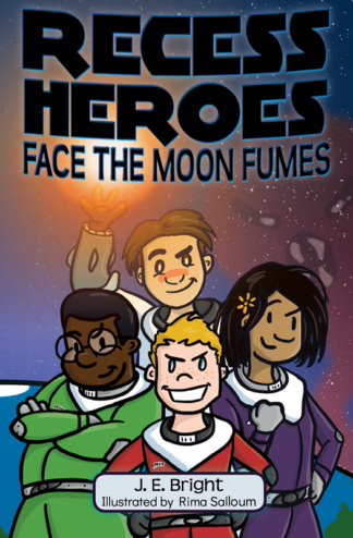 Recess Heroes Face the Moon Fumes by J. E. Bright cover