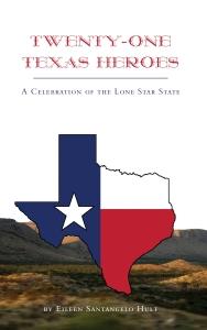 Twenty-One Texas Heroes by Eileen Santangelo Hult cover