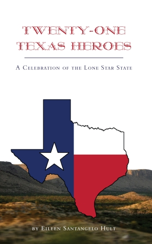 Twenty-One Texas Heroes by Eileen Santangelo Hult from Brighten Press